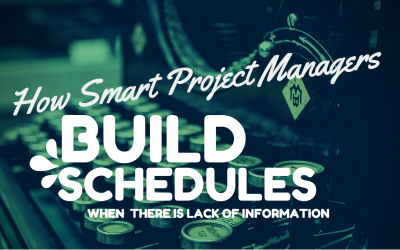 How Smart Project Managers Build Schedules When There Is Lack Of Information