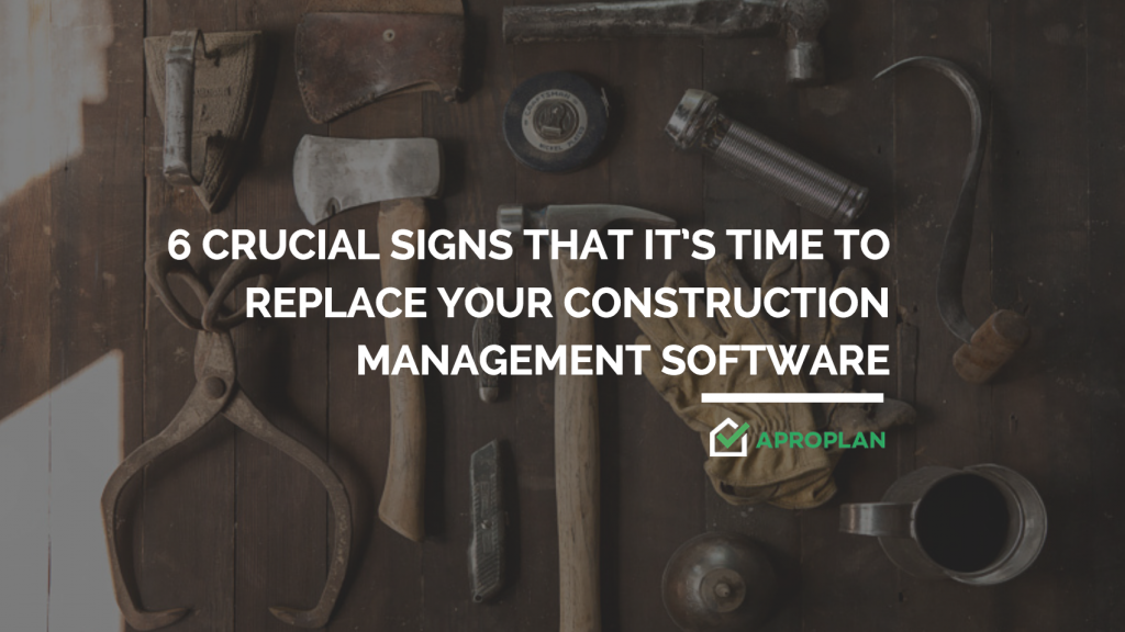 6 Crucial Signs That It's Time to Replace Your Construction Management Software