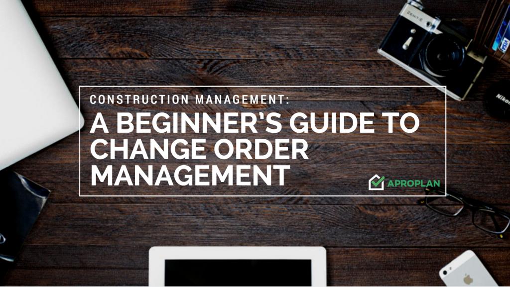 Construction Management: A beginner's guide to Change Order Management