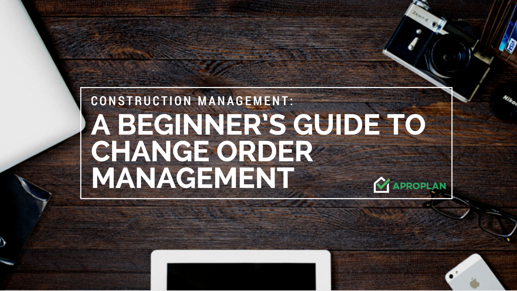 Construction Management: A beginner's guide to Change Order Management