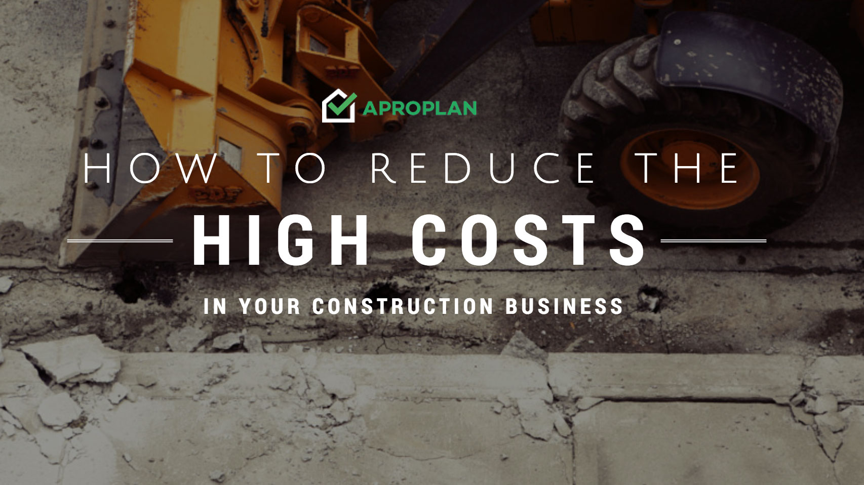 How to Reduce The High Costs In Your Construction Business
