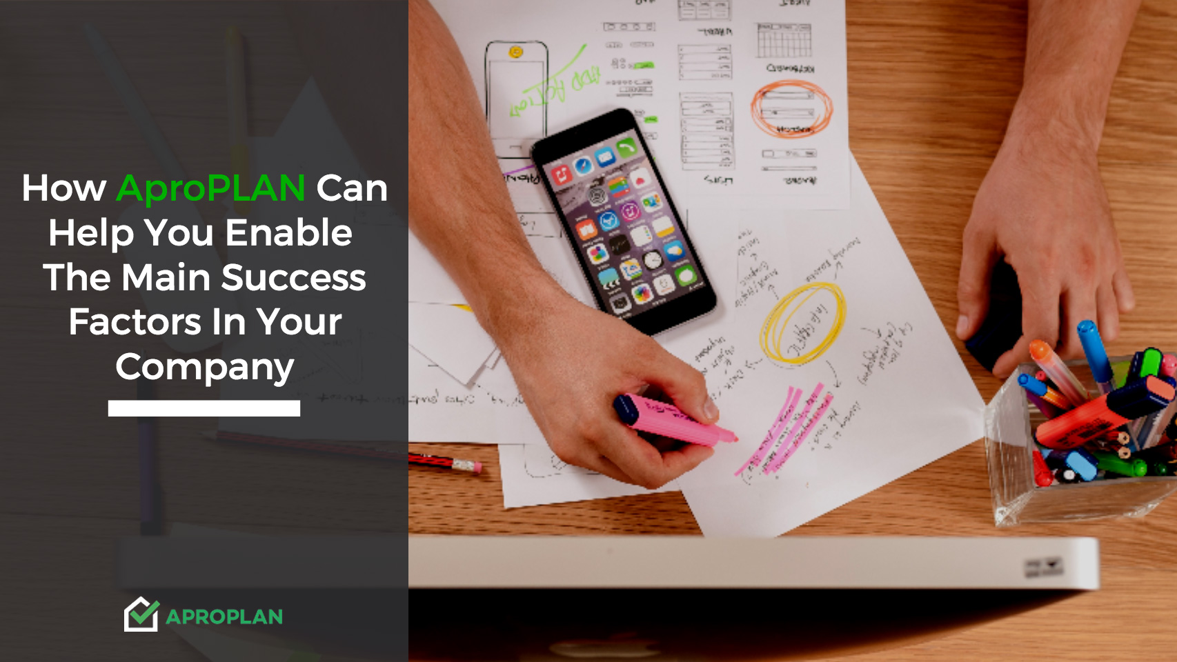 How AproPLAN Can Help You Enable The Main Success Factors In Your Company