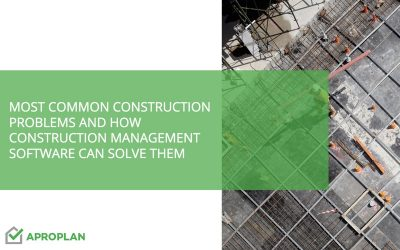 Most common construction problems and how construction management software can solve them