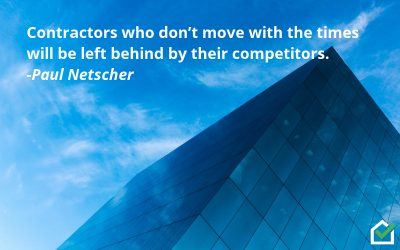 Paul Netscher: Contractors who don't move with the times will be left behind by their competitors.