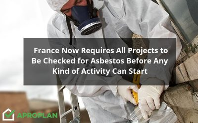France Now Requires All Projects to Be Checked for Asbestos Before Any Kind of Activity Can Start