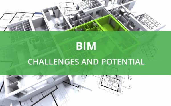 BIM Challenges and potential