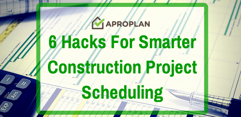 Hacks for Construction Scheduling Aproplan smartbuilding